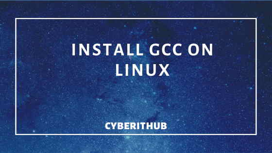 Easy Steps to Install GCC(C and C++ Compiler) on CentOS 7 1