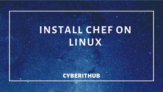 How to Install Chef 13 on RedHat/CentOS 7 1