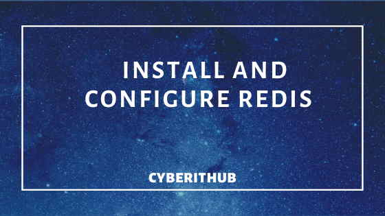 How to Install and Configure Redis Server on CentOS 7 1