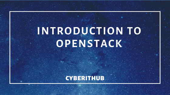 Introduction to Openstack and Best benefits of its Components(v16.0) 1