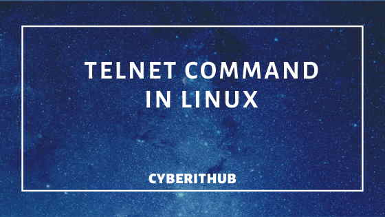 How to install and use telnet command in Linux(RedHat/CentOS 7/8) Using 5 Easy Steps 1