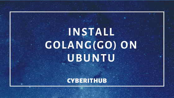 Best Steps to Install GOLANG on Ubuntu 18.04 1