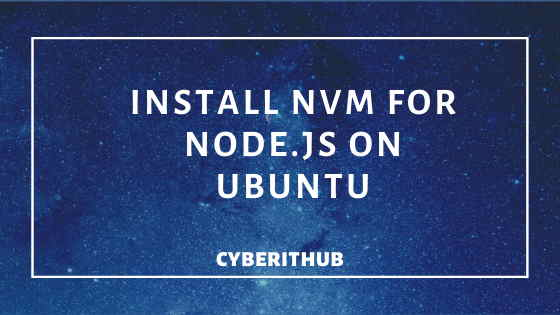 How to Install NVM for Node.js on Ubuntu 18.04 1