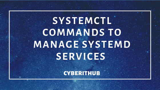 30 Useful Commands to Manage Systemd Services through Systemctl 1