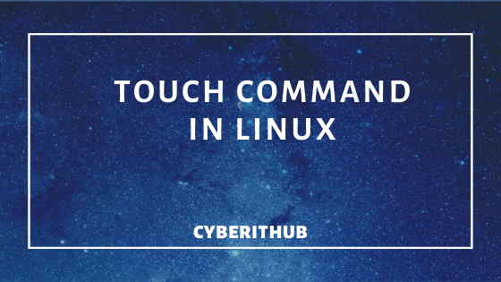 13 Useful Examples of touch Command in Linux 1