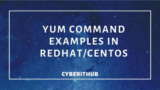 Top 22 YUM Command Examples in RedHat/CentOS 7 1