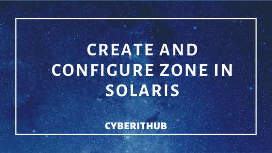 How to create and configure Zone in Solaris 11 1