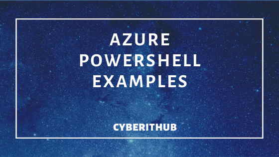 9 Most Popular Azure Powershell Examples 1