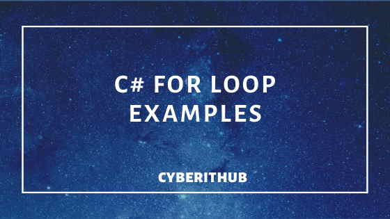 6 Useful C# For Loop Examples 1