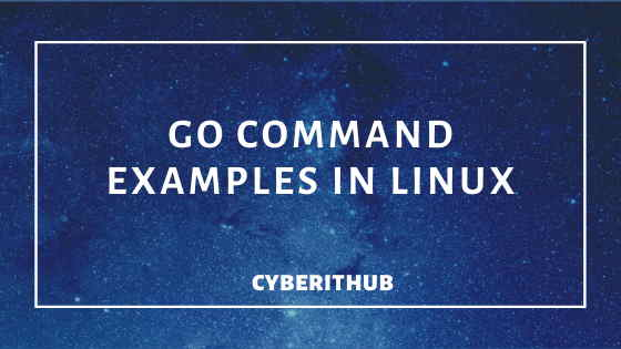 10 Most Popular GO Command Examples in Linux 1