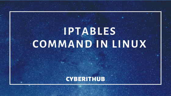 30 Most Popular IPTABLES Command in Linux 1