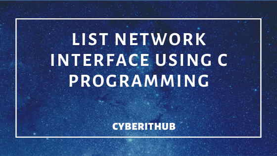 Useful C Program to List Network Interfaces using only 30 Lines of Code 1