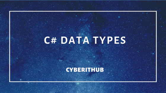 C# Data Types with Best Examples(.NET v4.7) 1