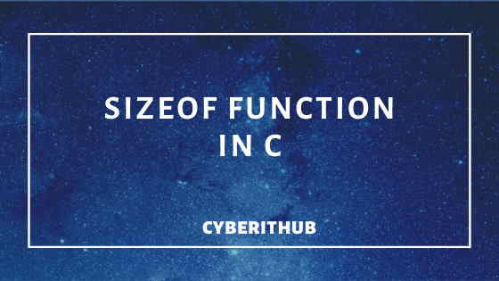 10 Useful Examples of sizeof function in C 1