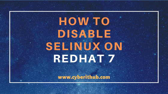 How to Enable or Disable SElinux Temporarily or Permanently on RedHat/CentOS 7/8 1