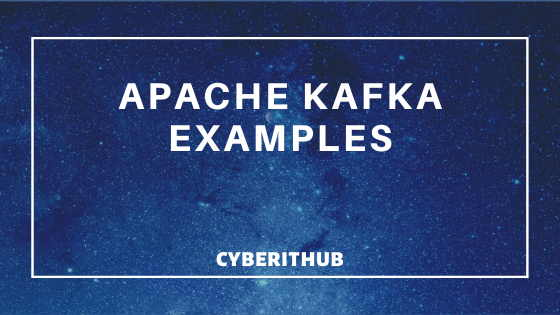 17 Useful Apache Kafka Examples on Linux(RedHat/CentOS 7/8) 1