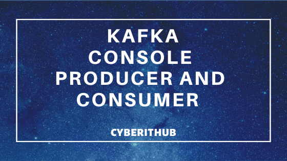 Understanding Kafka Console Producer and Consumer in 10 Easy Steps 3