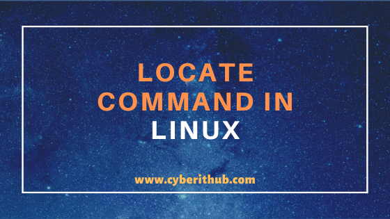 15 Best Examples of locate command in Linux (RedHat/CentOS 7/8) 1