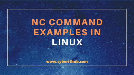 17 Useful nc command examples in Linux (RedHat/CentOS 7/8) 1
