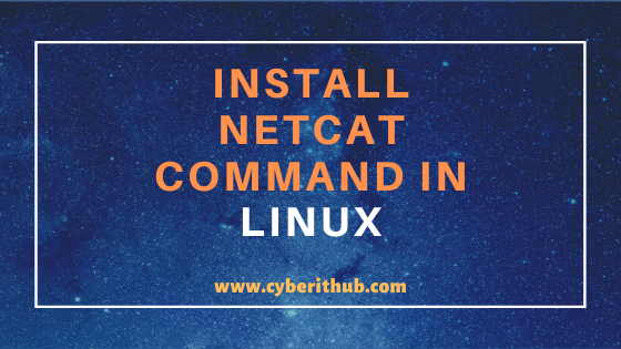 How to Install netcat(nc) command on Linux (RedHat/CentOS 7/8) in 5 Easy Steps 1