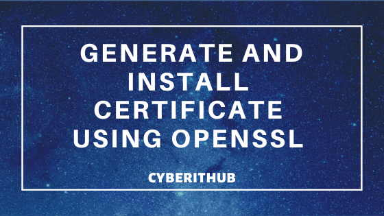 Openssl Tutorial: Generate and Install Certificate on Apache Server in 8 Easy Steps 1