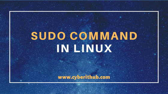 10 Popular Examples of sudo command in Linux(RedHat/CentOS 7/8) 1