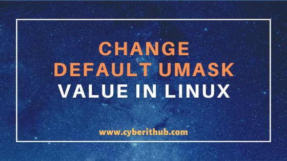 How to change default umask values permanently in Linux(RedHat/CentOS 7/8) 1