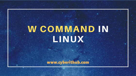 9 Useful w command in Linux with Examples 1