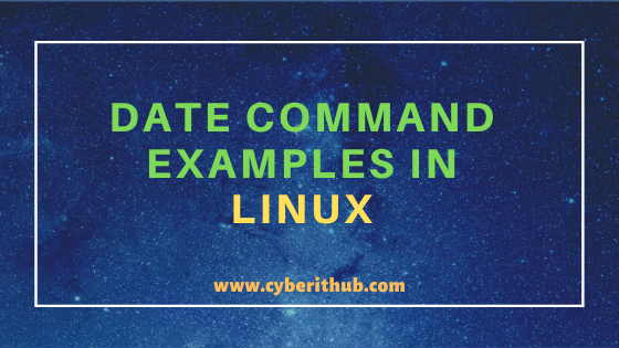 11 Useful Linux date command examples (How to set date and time in Linux) 1