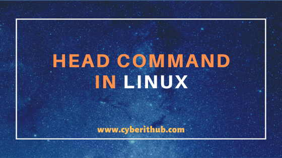 10 Best Examples of head command in Linux (RedHat/CentOS 7/8) 1