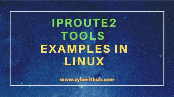 10 Useful iproute2 tools examples to Manage Network Connections in Linux 1
