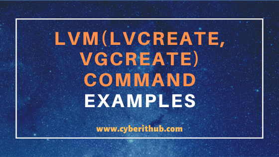 11 Useful LVM(lvcreate, pvcreate and vgcreate) command examples on Linux 1