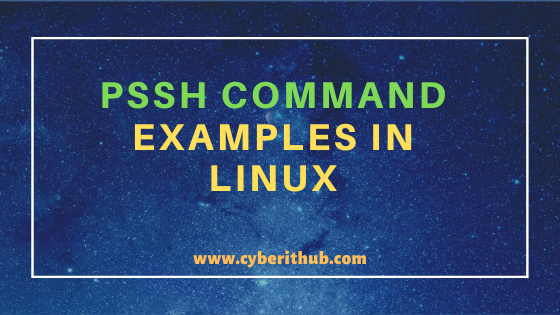 11 Useful PSSH Command Examples to Perform Parallel SSH in Multiple Linux Servers 1