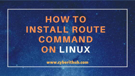 How to install route command on Linux(RedHat/CentOS 7/8) Using 5 Easy Steps 1