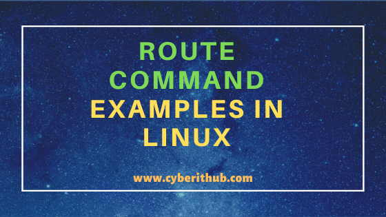 11 Best Linux route command examples(How to add route in Linux) 1