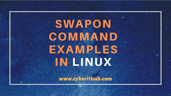 10 Useful swapon command examples in Linux (RedHat/CentOS 7/8) 1