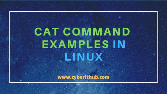 20 Popular Examples of cat command in Linux/Unix for Beginners 1