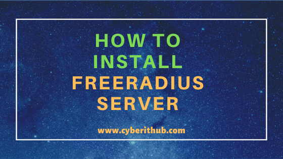 How to Install and Setup Freeradius Server in Linux (RHEL/CentOS 7/8) Using 6 Easy Steps 1