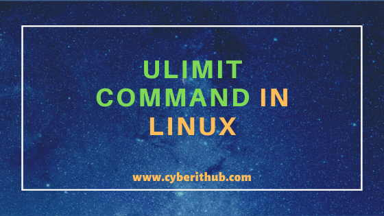 33 Practical Examples of ulimit command in Linux/Unix for Professionals 1