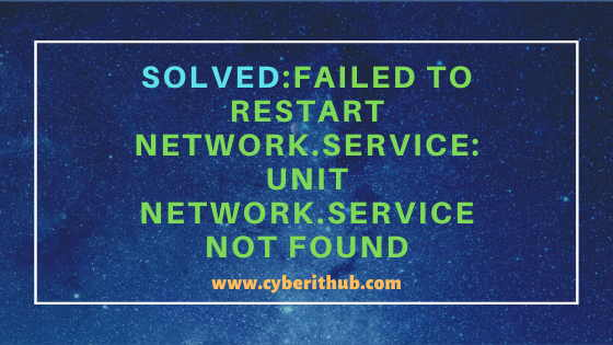 Solved: Failed to restart network.service: Unit network.service not found in RHEL 7/8 1