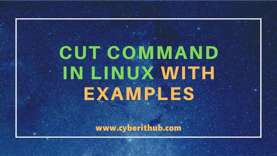 52 Useful cut command in Linux/Unix with Examples for Beginners 1