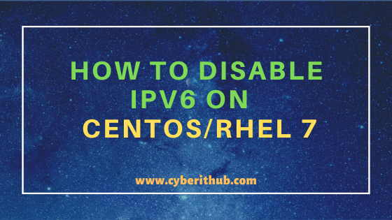 How to Disable IPV6 on Linux(CentOS / RHEL 7/8) Using 4 Best Steps 1