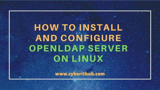 Best Steps to Install and Configure OpenLDAP Server on RHEL/CentOS 7 1