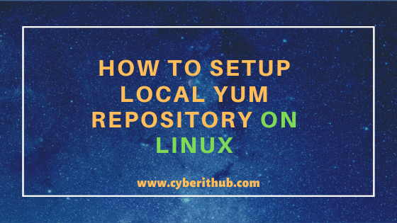 How to Setup Local YUM Repository on CentOS 7 Using 8 Easy Steps 1