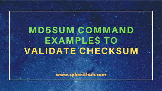 10 Popular Unix/Linux md5sum command examples to validate checksum 1