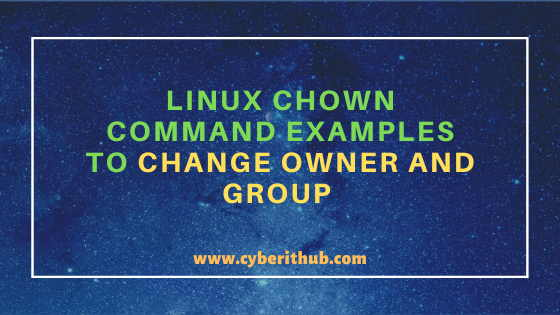 17 Useful Linux chown command examples to change owner and group 1