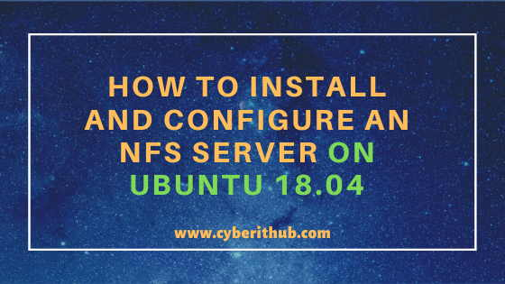 How to Install and Configure an NFS Server on Ubuntu 18.04 Using 11 Easy Steps 1