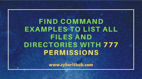 12 Easy Find Command Examples to List all files and directories with 777 Permissions in Linux 1
