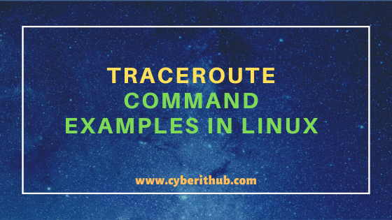 17 traceroute command examples to Identify Network Problems in Linux/Unix 1
