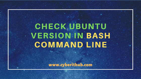 8 Easy Ways to Check Ubuntu Version in Bash Command Line 1